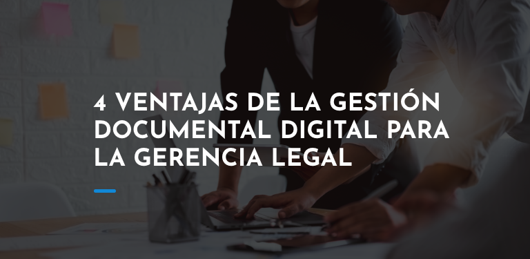 4 ventajas de la gestión documental digital para la gerencia legal-1